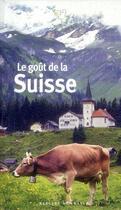 Couverture du livre « Le goût de la Suisse » de Collectif aux éditions Mercure De France
