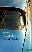 Couverture du livre « Mythologies » de Roland Barthes aux éditions Points