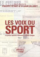 Couverture du livre « Les voix du sport t.1 » de Philippe Tetart et Sylvain Villaret aux éditions Atlantica