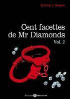 Couverture du livre « Cent facettes de Mr Diamonds t.2 » de Emma M. Green aux éditions Editions Esi