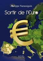 Couverture du livre « Sortir de l'Euro » de Philippe Narassiguin aux éditions Persee