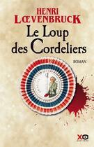 Couverture du livre « Le loup des Cordeliers » de Henri Loevenbruck aux éditions Xo