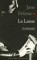 Couverture du livre « La laisse » de Jane Delynn aux éditions Blanche