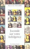 Couverture du livre « Joconde sur votre indulgence » de Herve Le Tellier aux éditions Castor Astral