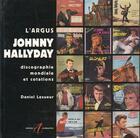 Couverture du livre « L'Argus Johnny Hallyday (Discographie Mondiale Et Cotations) » de Lesueur Daniel aux éditions Gallimard