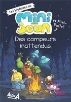 Couverture du livre « Les histoires de Mini-Jean et Mini Bulle ! ; des campeurs inattendus » de Alex A. aux éditions Presses Aventure