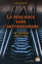 Couverture du livre « La résilience dans l'antiterrorisme ; le dernier bouclier » de Joseph Henrotin aux éditions Regi Arm