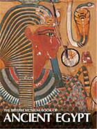 Couverture du livre « The british museum book of ancient egypt » de Spencer Jeffrey aux éditions British Museum