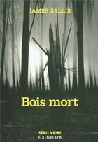 Couverture du livre « Bois mort » de James Sallis aux éditions Gallimard