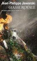 Couverture du livre « Rois du monde t.2 ; chasse royale t.1 : de meute à mort » de Jean-Philippe Jaworski aux éditions Gallimard