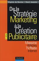 Couverture du livre « De la stratégie marketing à la création publicitaire (3e édition) » de De Barnier+Joannis aux éditions Dunod