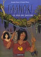Couverture du livre « Taanoki T.2 ; Le Fils Du Jaguar » de Jeromine Pasteur et Francois Plisson aux éditions Casterman