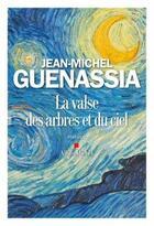 Couverture du livre « La valse des arbres et du ciel » de Jean-Michel Guenassia aux éditions Albin Michel