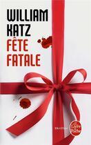 Couverture du livre « Fête fatale » de William Katz aux éditions Lgf