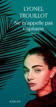 Couverture du livre « Ne m'appelle pas Capitaine » de Lyonel Trouillot aux éditions Actes Sud