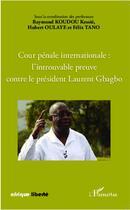 Couverture du livre « Cour pénale internationale : l'introuvable preuve contre le président Laurent Gbagbo » de Collectif aux éditions L'harmattan