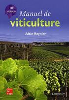 Couverture du livre « Manuel de viticulture (10ème édition) » de Alain Reynier aux éditions Tec Et Doc