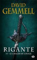 Couverture du livre « Rigante T.4 ; le cavalier de l'orage » de David Gemmell aux éditions Milady Imaginaire