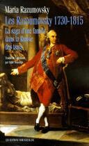 Couverture du livre « Les razoumovsky 1730 1815 - la saga d une famille dans la russie des tsars » de Maria Razumovsky aux éditions Noir Sur Blanc