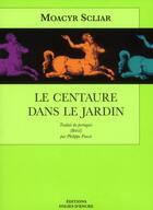 Couverture du livre « Le centaure dans le jardin » de Moacyr Scliar aux éditions Folies D'encre