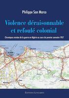 Couverture du livre « Violence déraisonnable et refoulé colonial » de Philippe San Marco aux éditions Editions Lungarini