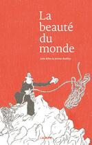 Couverture du livre « La beauté du monde » de Jerome Ruillier aux éditions L'agrume