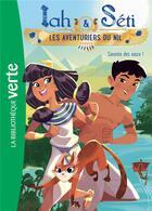 Couverture du livre « Iah & Séti ; les aventuriers du Nil T.1 ; sauvéae des eaux ! » de Christine Feret-Fleury aux éditions Hachette Jeunesse