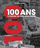 Couverture du livre « 100 ans à travers les unes de la presse » de Patrick Eveno aux éditions Larousse