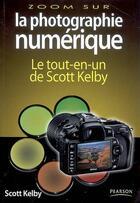 Couverture du livre « La photographie numérique t.1 et t.2 ; le tout-en-un de Scott Kelby » de Scott Kelby aux éditions Pearson