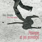 Couverture du livre « Pétanque et jeu provençal » de Hans Silvester et Yvan Audouard aux éditions Rouergue