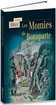 Couverture du livre « Les momies de Bonaparte » de Gerard Dole aux éditions Terre De Brume
