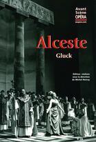 Couverture du livre « L'avant-scène opéra N.256 ; Alceste » de Christoph-Willibald Gluck aux éditions L'avant-scene Opera