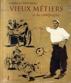 Couverture du livre « Vieux métiers à la campagne » de Bertheau Georges aux éditions Cheminements