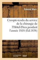 Couverture du livre « Compte-rendu du service de la chirurgie de l'hotel-dieu pendant l'annee 1818 » de Marx Edmond aux éditions Hachette Bnf