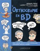 Couverture du livre « L'orthographe en BD » de Bernard Fripiat et Laurent Petitguillaume et Postit aux éditions Larousse