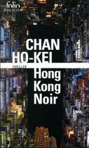 Couverture du livre « Hong-Kong noir » de Chan Ho-Kei aux éditions Gallimard