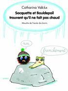 Couverture du livre « Socquette et Bouldepoil trouvent qu'il ne fait pas chaud » de Catharina Valckx aux éditions Ecole Des Loisirs