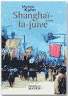 Couverture du livre « Shangaï-la-juive » de Michele Kahn aux éditions Rocher