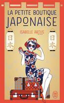 Couverture du livre « La petite boutique japonaise » de Isabelle Artus aux éditions J'ai Lu