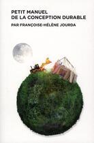 Couverture du livre « Petit manuel de la conception durable » de Jourda Francois aux éditions Archibooks
