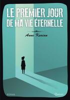 Couverture du livre « Le premier jour de ma vie éternelle » de Anne Kurian aux éditions Quasar