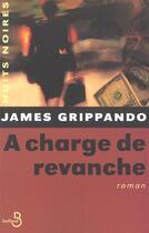 Couverture du livre « à charge de revanche » de James Grippando aux éditions Belfond