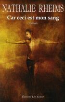 Couverture du livre « Car ceci est mon sang » de Nathalie Rheims aux éditions Leo Scheer