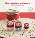 Couverture du livre « Mes premiers animaux en laine feutrée ; les bases » de Sachiko Susa aux éditions De Saxe