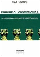 Couverture du livre « éthique ou cosmétique ? le retour des valeurs dans un monde paradoxal » de Paul-F. Smets aux éditions Bruylant