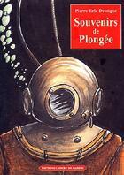Couverture du livre « Souvenirs de plongee » de Pierre-Eric Deseigne aux éditions L'ancre De Marine