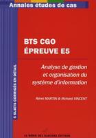 Couverture du livre « Bts cgo - epreuve e5. analyse de gestion et organisation du systeme d'informatio » de Martin R. aux éditions Genie Des Glaciers
