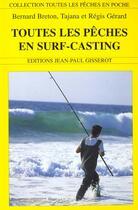 Couverture du livre « Toutes les pêches en surf-casting » de Bernard Breton et Regis Gerard et Tajana Gerard aux éditions Gisserot