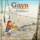 Couverture du livre « Gaya et le petit désert » de Gilles Vigneault et Stephane Jorisch aux éditions La Montagne Secrete