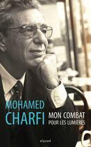 Couverture du livre « Mon combat pour les lumières » de Mohamed Charfi aux éditions Elyzad